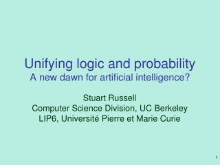 Unifying logic and probability  A new dawn for artificial intelligence?