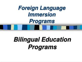 Foreign Language Immersion  Programs