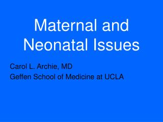 Maternal and Neonatal Issues