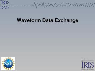 Waveform Data Exchange