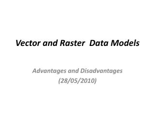 Vector and Raster   Data Models