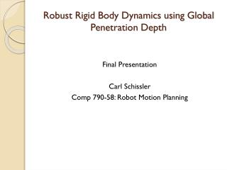 Robust Rigid Body Dynamics using Global Penetration Depth