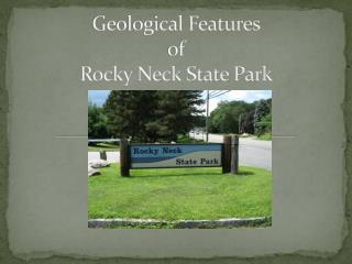 Geological Features  of  Rocky Neck State Park