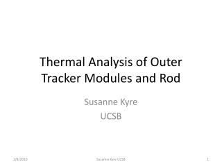Thermal Analysis of Outer Tracker Modules and Rod