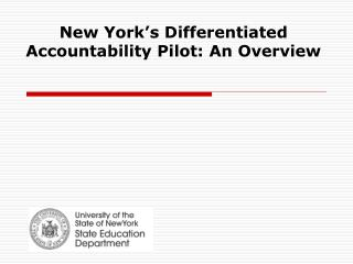 New York's Differentiated Accountability Pilot: An Overview