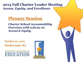2013 Fall Charter Leader Meeting Access, Equity, and Excellence