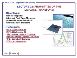 LECTURE  22:  PROPERTIES OF THE LAPLACE TRANSFORM