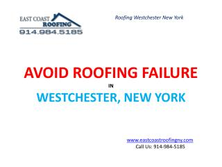 Avoid Roofing Failure in Westchester, new york