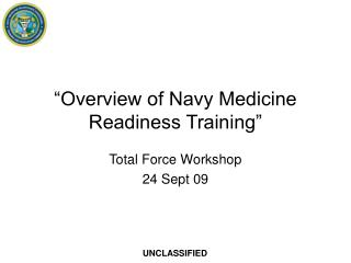 """Overview of Navy Medicine  Readiness Training"""