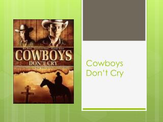 Cowboys Don ' t Cry