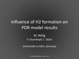 Influence of H2 formation on PDR model results