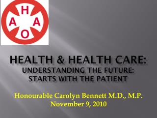 HEALTH & Health Care:  understanding the future: Starts with the Patient