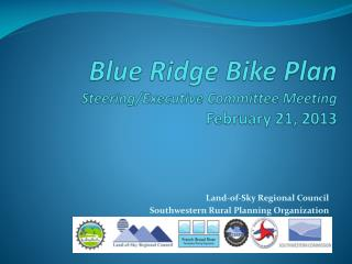 Blue Ridge Bike Plan Steering/Executive Committee Meeting February 21, 2013