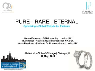 PURE - RARE - ETERNAL Optimizing a Global Website for Platinum