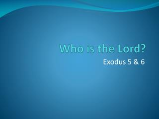 Who is the Lord?