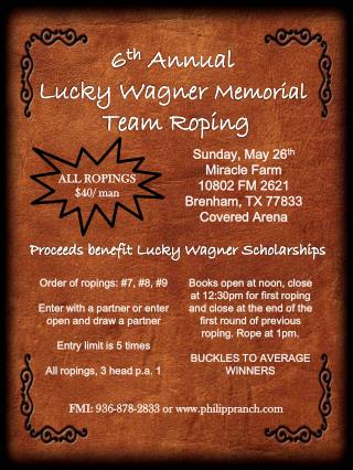 6 th  Annual  Lucky Wagner  Memorial Team Roping