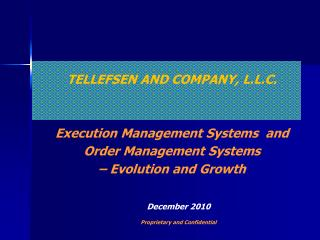 TELLEFSEN AND COMPANY, L.L.C. Execution Management Systems  and Order Management Systems – Evolution and Growth