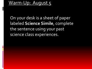 Warm-Up:  August 5