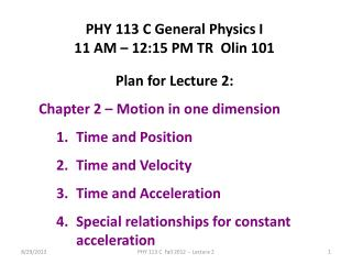 PHY 113 C General Physics I 11 AM – 12:15 PM TR  Olin 101 Plan for Lecture 2:
