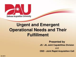 Urgent and Emergent  Operational Needs and Their Fulfillment