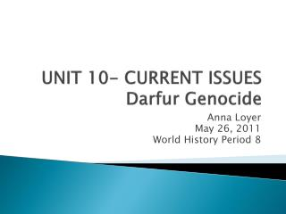UNIT 10- CURRENT ISSUES Darfur Genocide
