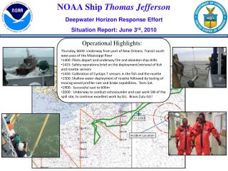 NOAA Ship  Thomas Jefferson Deepwater Horizon Response Effort Situation Report: June 3 rd , 2010