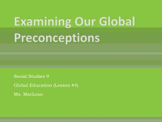 Examining Our Global Preconceptions