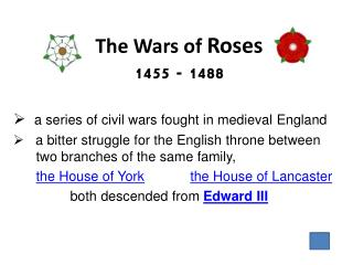 The Wars of Roses 1455 - 1488