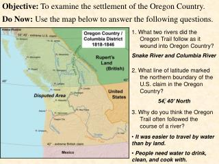 Objective:  To examine the settlement of the Oregon Country.