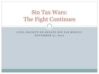 Sin Tax Wars:  The Fight Continues