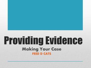 Providing Evidence