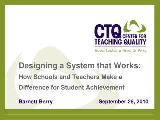 Designing a System that Works: How Schools and Teachers Make a Difference for Student Achievement