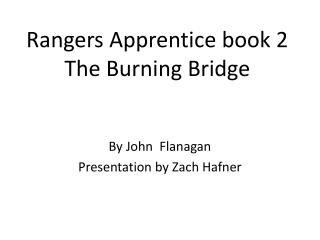 Rangers Apprentice book 2 The Burning Bridge