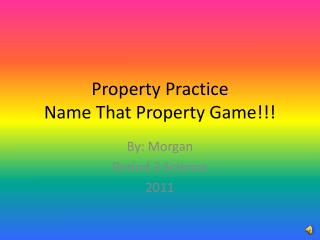 Property Practice Name That Property Game!!!
