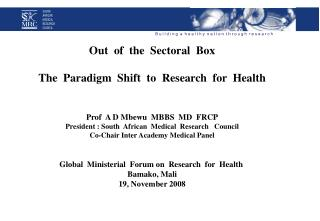 Out  of  the  Sectoral  Box The  Paradigm  Shift  to  Research  for  Health