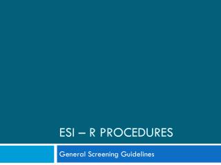 ESI – R Procedures