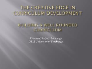 The Creative Edge in Curriculum Development Building  a  Well-Rounded Curriculum