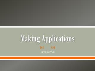 Making Applications