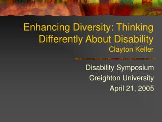 Enhancing Diversity: Thinking Differently About Disability Clayton Keller