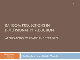 Random Projections in Dimensionality Reduction Applications to image and text data