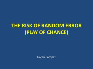 THE RISK OF RANDOM ERROR  (PLAY OF CHANCE)