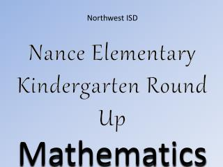 Northwest ISD Nance Elementary Kindergarten Round Up Mathematics