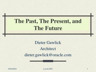 The Past, The Present, and The Future