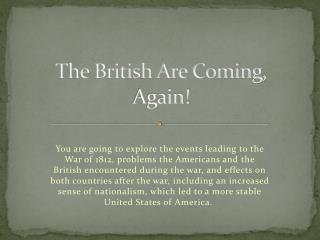 The British Are Coming, Again!