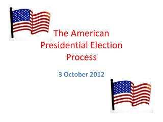 The American  Presidential Election  Process