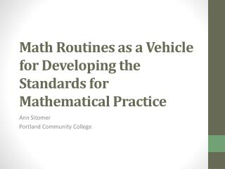 Math Routines as a Vehicle for Developing the Standards for Mathematical  Practice