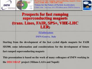 Prospects for fast ramping superconducting magnets ( trans. Lines, FAIR, SPS+, VHE-LHC LER )