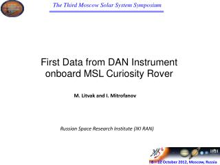First Data from DAN Instrument onboard MSL Curiosity Rover