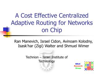 A Cost Effective Centralized Adaptive Routing for Networks on Chip