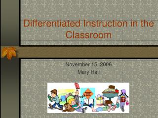 Differentiated Instruction in the Classroom